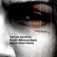 Parham Ebrahimi - 'Kash Mimordam (Mehdi Milani Remix)'