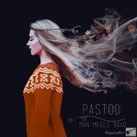 Pastoo Band - 'Man Mesle Baad'