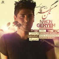 Ramin Bibak - 'Nakon Geryeh'