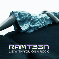 Ramteen - 'Lie With You On A Rock'