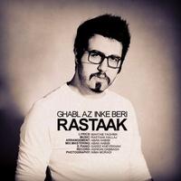 Rastaak - 'Ghabl Az Inke Beri'