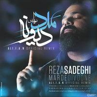 Reza Sadeghi - 'Marde Divooneh (Ali.i.a.n Remix)'
