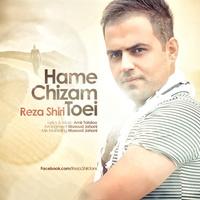 Reza Shiri - 'Hame Chizam Toei'