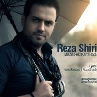Reza Shiri - 'Mishe Fekr Kard Budi'