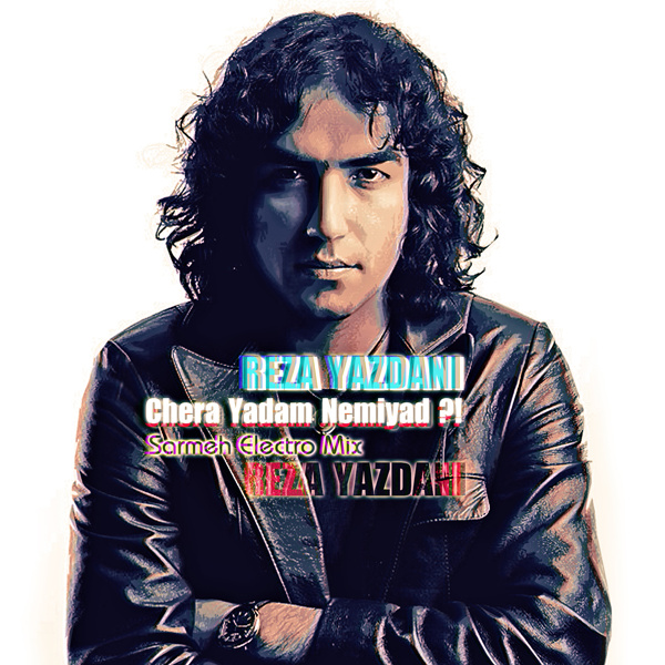 Reza Yazdani - 'Chera Yadam Nemiad (Sarmeh Remix)'