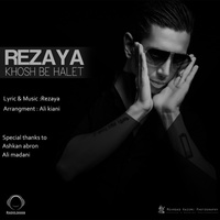 Rezaya - 'Khosh Be Halet'