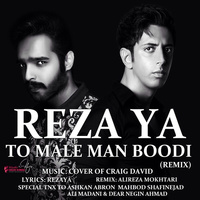 Rezaya - 'To Male Man Budi (Alireza Mokhtary Remix)'