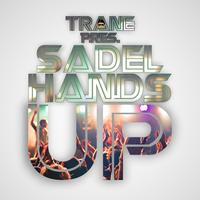 Sadel - 'Hands Up (Trane Radio Edit)'