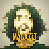 Saeed SheikhAmiri & Madmazel - 'Magazij'
