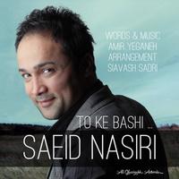 Saeid Nasiri - 'To Ke Bashi'