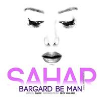 Sahar Haddadi - 'Bargard Be Man'
