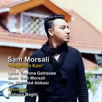 Sam Morsali - 'Negaham Kon'