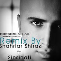 Saman Alibakhshi - 'Cheshm Entezar (Shahriar Shirazi Remix)'