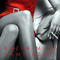 Sami Beigi - 'Bazim Mideh'