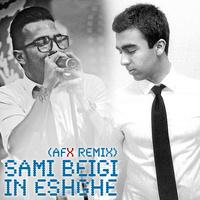 Sami Beigi - 'In Eshghe (DJ AFX Remix)'