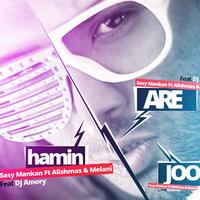 Sasy - 'Are Haminjoor (Ft Alishmas & Melani & DJ Armori)'