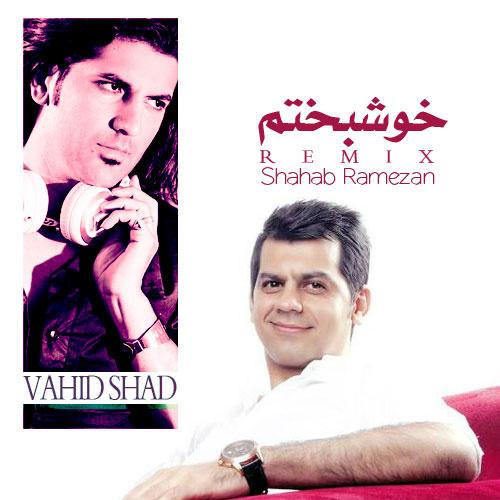 Shahab Ramezan - 'Khoshbakhtam (Remix)'