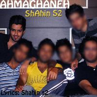 Shahin S2 - 'Ahmaghaneh'