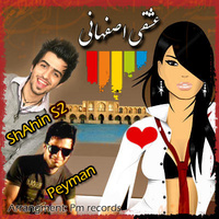 Shahin S2 - 'Eshghe Esfahani (Ft Peyman)'