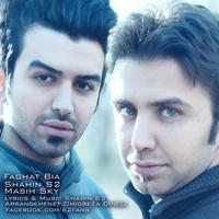 Shahin S2 - 'Faghat Bia (Ft Masih Sky)'