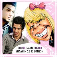 Shahin S2 - 'Poroo Tarin Poroo'