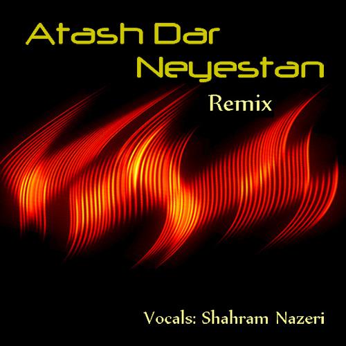 Shahram nazeri atash dar neyestan remix mp3 radiojavan com