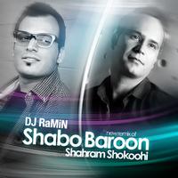 Shahram Shokoohi - 'Shabo Baroon (DJ RaMiN Remix)'