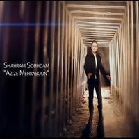 Shahram Sobhdam - 'Azize Mehraboon'