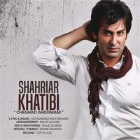 Shahriar Khatibi - 'Cheghad Aroomam'