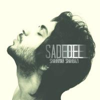 Shahriyar Shahbazi - 'Sade Del'