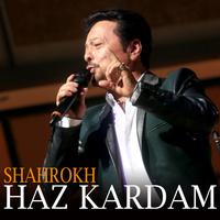 Shahrokh - 'Haz Kardam'