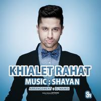 Shayan - 'Khiyalet Rahat'
