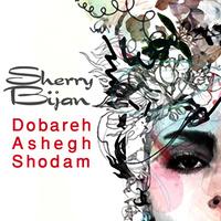 Sherry Bijan - 'Dobareh Ashegh Shodam'