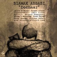 Siamak Abbasi - 'Dochaar'