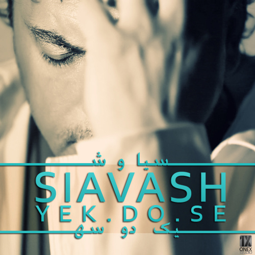 Siavash - 'Yek Do Se'