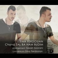 Sina Ferdosian - 'Chand Sal Ba Ham Budim'