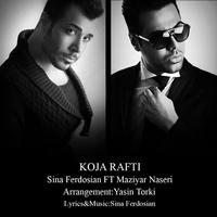 Sina Ferdosian & Maziyar Naseri - 'Koja Rafti'