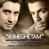 Sirvan Khosravi - 'Asheghetam (Ft Omid Hajili)'