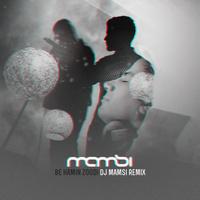 Sirvan Khosravi - 'Be Hamin Zoodi (DJ Mamsi Remix)'