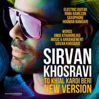 Sirvan Khosravi - 'To Khial Kardi Beri (New Version)'