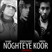 Sogand - 'Noghteye Koor Remix (Ft Behzad & Nimosh)'
