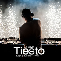 Tiesto - 'Take Me (Mehdi Milani Remix)'