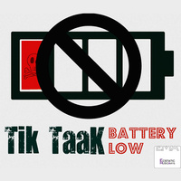 Tik Taak - 'Battery Low'