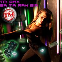 TM Bax - 'Ba Ma Rah Bia'