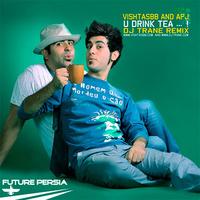 Vishtasbb & APJ - 'Chay Mikhori (DJ Trane Remix)'