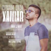 Xaniar - 'Cheshmaye Royayi'