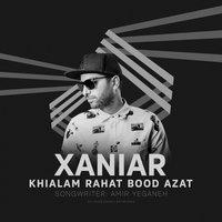 Xaniar - 'Khialam Rahat Bood Azat'