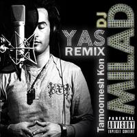 Yas - 'Tamoomesh Kon (DJ Milad Remix)'
