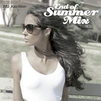 End Of Summer Mix 2013 - 'Kazillion'