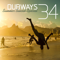 Dubways (Summer Sunset Special) - 'Episode 34'